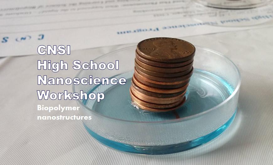 Omni Nano participates in last CNSI nanoscience workshop for high school curricula.