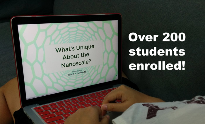 """Over 200 students enrolled in Omni Nano's """"Introduction to Nanotechnology"""" online course in the past four weeks."""