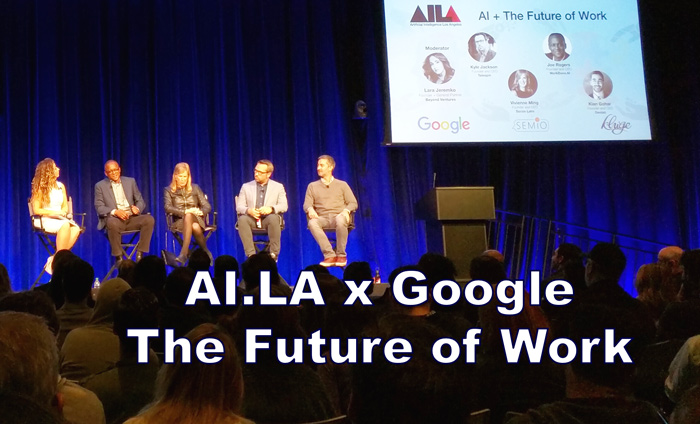"""""""AI + The Future of Work"""" at Google's Venice HQ brought together a panel of AI experts and futurists to discuss how technology will impact the future work landscape."""